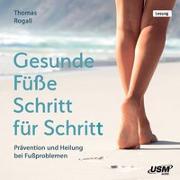 Cover-Bild zu Gesunde Füße Schritt für Schritt von Rogall, Thomas
