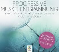 Cover-Bild zu PROGRESSIVE MUSKELENTSPANNUNG von Scholz, Irina (Gelesen)