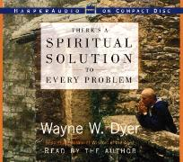 Cover-Bild zu There's A Spiritual Solution to Every Problem CD von Dyer, Wayne W.