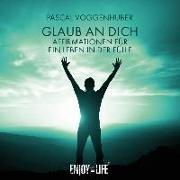 Cover-Bild zu Glaub an Dich von Voggenhuber, Pascal (Hrsg.)