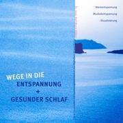 Cover-Bild zu Wege in die Entspannung + Gesunder Schlaf. Audio-CD. Atementspannung, Muskelentspannung, Visualisierung von Hölker, Ralf Maria