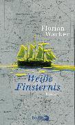 Cover-Bild zu Wacker, Florian: Weiße Finsternis