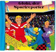 Cover-Bild zu Globi der Sportreporter Bd. 67 CD von Strebel, Guido