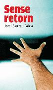 Cover-Bild zu Fabra, Jordi Sierra i: Sense retorn (eBook)