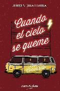 Cover-Bild zu Fabra, Jordi Sierra I: Cuando el cielo se queme (eBook)