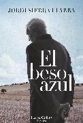 Cover-Bild zu Fabra, Jordi Sierra I: El beso azul (eBook)