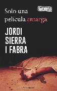 Cover-Bild zu Fabra, Jordi Sierra I: Solo una película amarga (eBook)