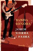 Cover-Bild zu Fabra, Jordi Sierra i: Banda sonora (eBook)