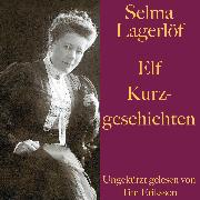 Cover-Bild zu Lagerlöf, Selma: Selma Lagerlöf: Elf Kurzgeschichten (Audio Download)
