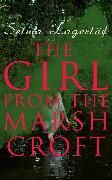 Cover-Bild zu Lagerlöf, Selma: The Girl from the Marsh Croft (eBook)