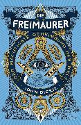 Cover-Bild zu Die Freimaurer - Der mächtigste Geheimbund der Welt