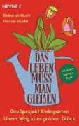 Cover-Bild zu Das Leben muss man gießen (eBook) von Hucht, Deborah