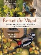 Cover-Bild zu Rettet die Vögel! Lebensraum, Fütterung, Nisthilfen, Vogelschutzprojekte (eBook) von Kopp, Ursula