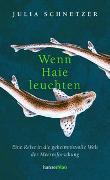 Cover-Bild zu Wenn Haie leuchten von Schnetzer, Julia