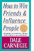 Cover-Bild zu How to Win Friends and Influence People von Carnegie, Dale