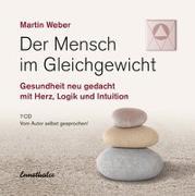 Cover-Bild zu Der Mensch im Gleichgewicht von Weber, Martin
