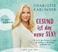 Cover-Bild zu Gesund ist das neue Sexy von Karlinder, Charlotte