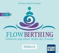 Cover-Bild zu FlowBirthing. Das Hörbuch von Rumpel, Kristina Marita