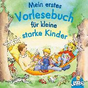Cover-Bild zu Mein erstes Vorlesebuch für kleine starke Kinder (Audio Download) von Grimm, Sandra