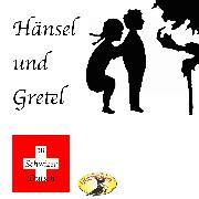 Cover-Bild zu Märchen in Schwizer Dütsch, Hänsel und Gretel (Audio Download) von Grimm, Gebrüder