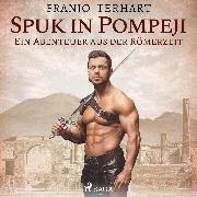 Cover-Bild zu Spuk in Pompeji (Ungekürzt) (Audio Download) von Terhart, Franjo