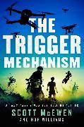 Cover-Bild zu The Trigger Mechanism (eBook) von Mcewen, Scott