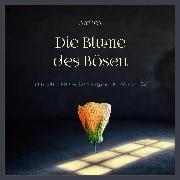 Cover-Bild zu Die Blume des Bösen (Audio Download) von Anthos