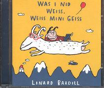 Cover-Bild zu Was i nid weiss, weiss mini Geiss von Bardill, Linard