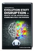 Cover-Bild zu Evolution statt Disruption - Impulse für die Unternehmenskommunikation von morgen von Ehrhart, Christof