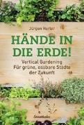 Cover-Bild zu Hände in die Erde! von Herler, Jürgen