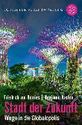 Cover-Bild zu Stadt der Zukunft - Wege in die Globalopolis von von Borries, Friedrich