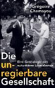 Cover-Bild zu Die unregierbare Gesellschaft von Chamayou, Grégoire
