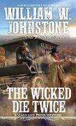 Cover-Bild zu The Wicked Die Twice (eBook) von Johnstone, William W.