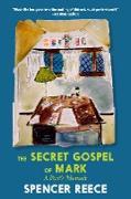 Cover-Bild zu The Secret Gospel of Mark (eBook) von Reece, Spencer