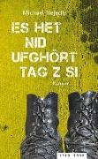 Cover-Bild zu Es het nid ufghört Tag z si von Nejedly, Michael
