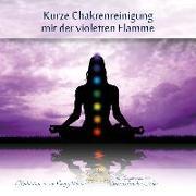Cover-Bild zu Kurze Chakrenreinigung mit der violetten Flamme - Audio-CD von Huber, Georg