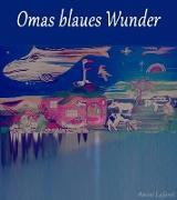Cover-Bild zu Omas blaues Wunder (eBook) von Laforet, Amrei