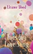 Cover-Bild zu Tuesday Love Song (eBook) von Wood, Eleanor