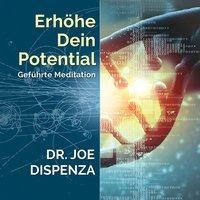 Cover-Bild zu Erhöhe dein Potential von Dispenza, Joe