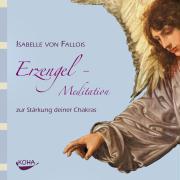 Cover-Bild zu Erzengel-Meditation zur Stärkung deiner Chakras von Fallois, Isabelle von