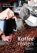 Cover-Bild zu Kaffeerösten von Wechselberger, Johanna