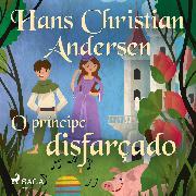 Cover-Bild zu O príncipe disfarçado (Audio Download)