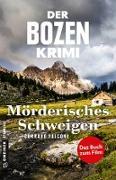 Cover-Bild zu Der Bozen-Krimi: Mörderisches Schweigen - Gegen die Zeit