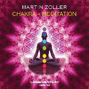Cover-Bild zu Martin Zoller - Chakra Meditation von Lebensraum, Verlag (Hrsg.)