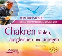 Cover-Bild zu Chakren fühlen, ausgleichen und anregen von Stengel, Reinhard