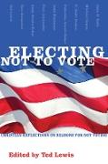Cover-Bild zu Lewis, Ted (Hrsg.): Electing Not to Vote (eBook)