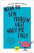 Cover-Bild zu Wenn du kein Problem hast, mach dir eins! von Sperlich, Franz J.