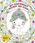 Cover-Bild zu Mit Dankbarkeit beginnt das Glück von Gaston, Meredith