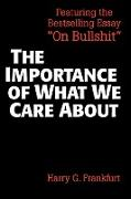 Cover-Bild zu Frankfurt, Harry G.: The Importance of What We Care About