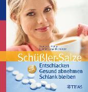Cover-Bild zu Schüßler-Salze: Entschlacken Gesund abnehmen Schlank bleiben (eBook) von Niedan-Feichtinger, Susana